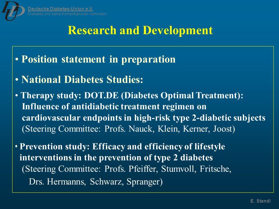 Deutsche Diabetes-Union e.V. Diabetes und seine Komplikationen verhindern E. Standl Position statement in preparation National Diabetes Studies: Thera