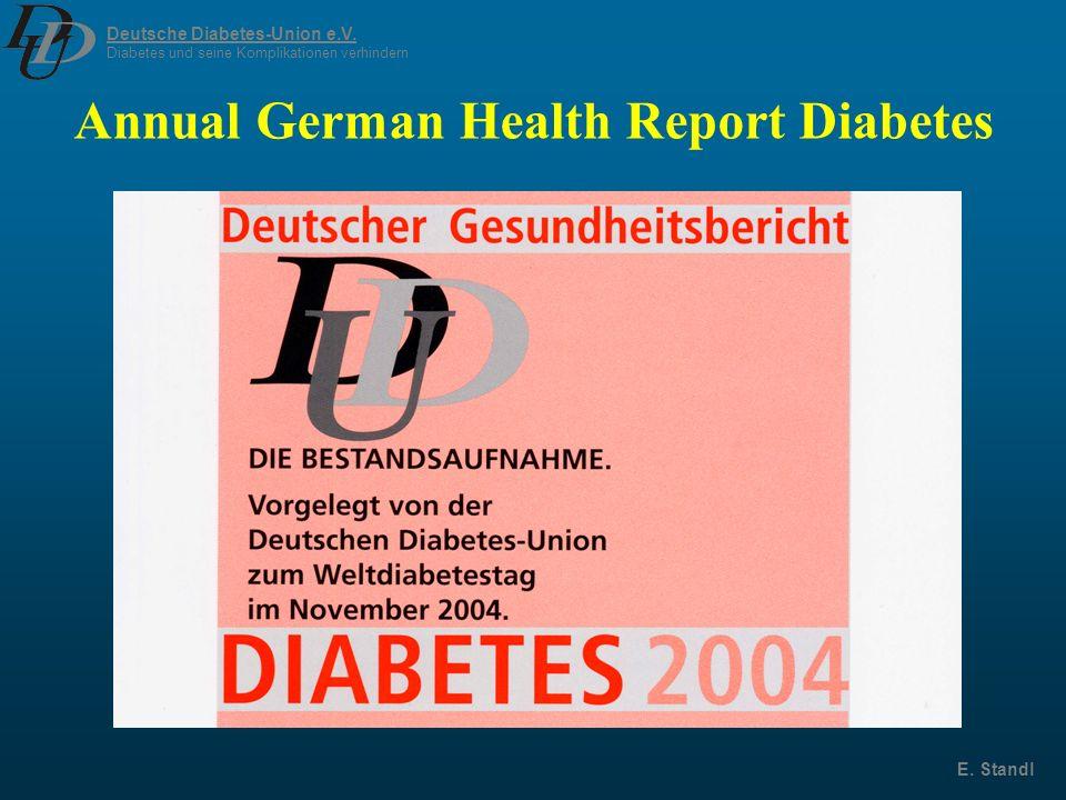Deutsche Diabetes-Union e.V. Diabetes und seine Komplikationen verhindern E. Standl Annual German Health Report Diabetes