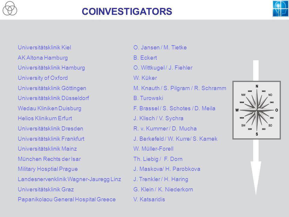 COINVESTIGATORS Universitätsklinik KielO. Jansen / M. Tietke AK Altona HamburgB. Eckert Universitätsklinik HamburgO. Wittkugel / J. Fiehler University