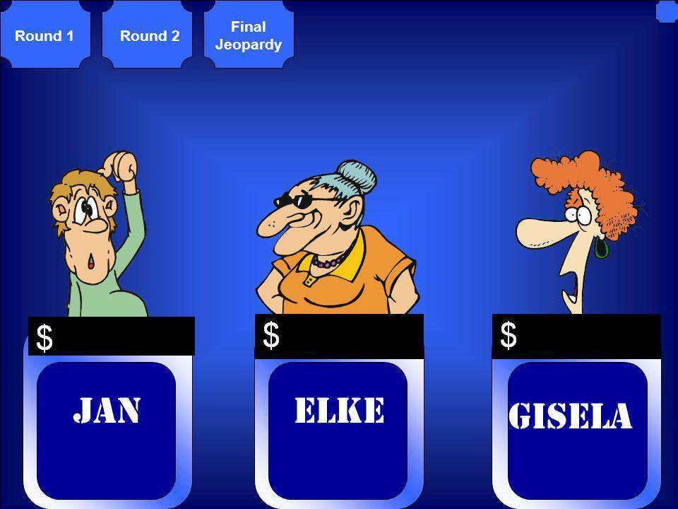Round 1Round 2 Final Jeopardy jan Gisela Elke