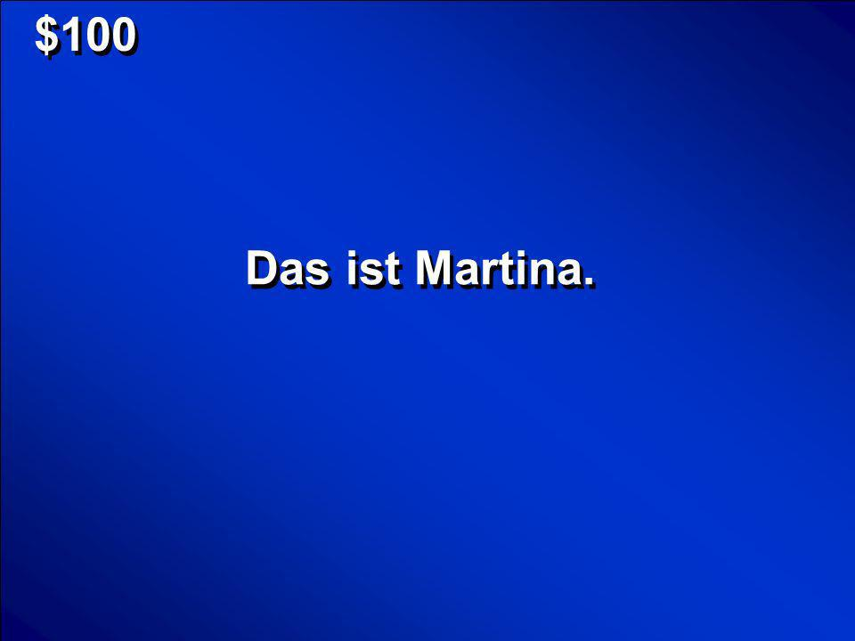 © Mark E. Damon - All Rights Reserved $100 Das ist Martina.
