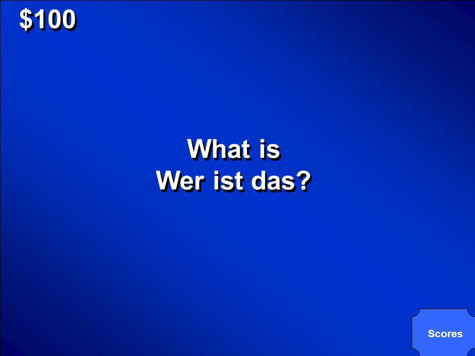 © Mark E. Damon - All Rights Reserved $100 What is Wer ist das? Scores