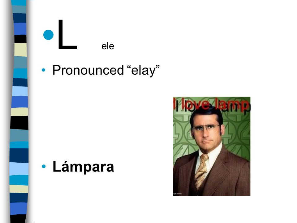 L ele Pronounced elay Lámpara