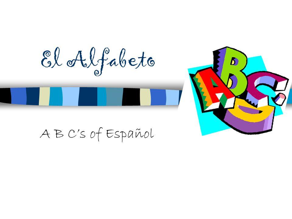 El Alfabeto A B Cs of Español