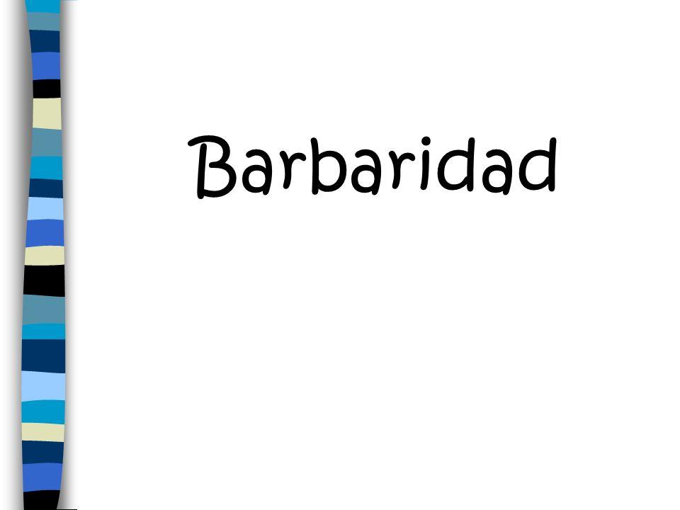 Barbaridad