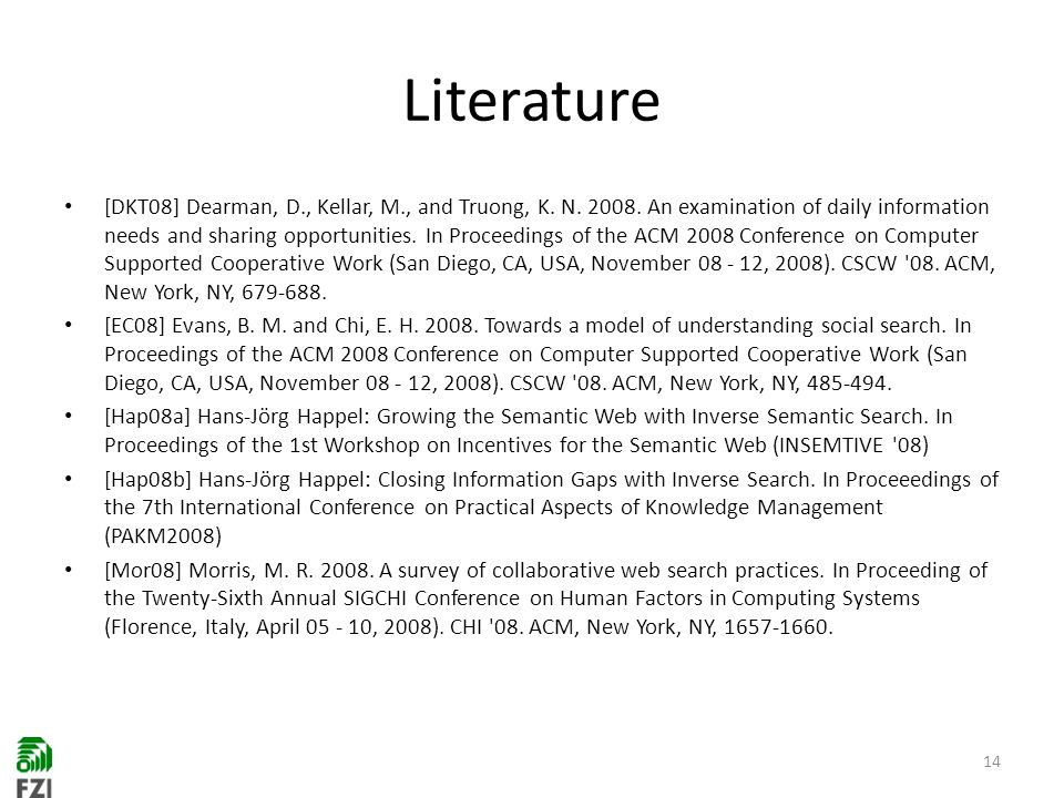 Literature [DKT08] Dearman, D., Kellar, M., and Truong, K.