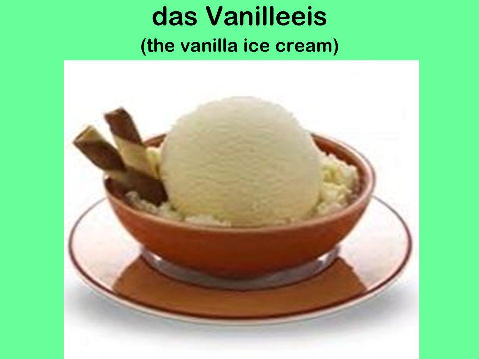 das Vanilleeis (the vanilla ice cream)