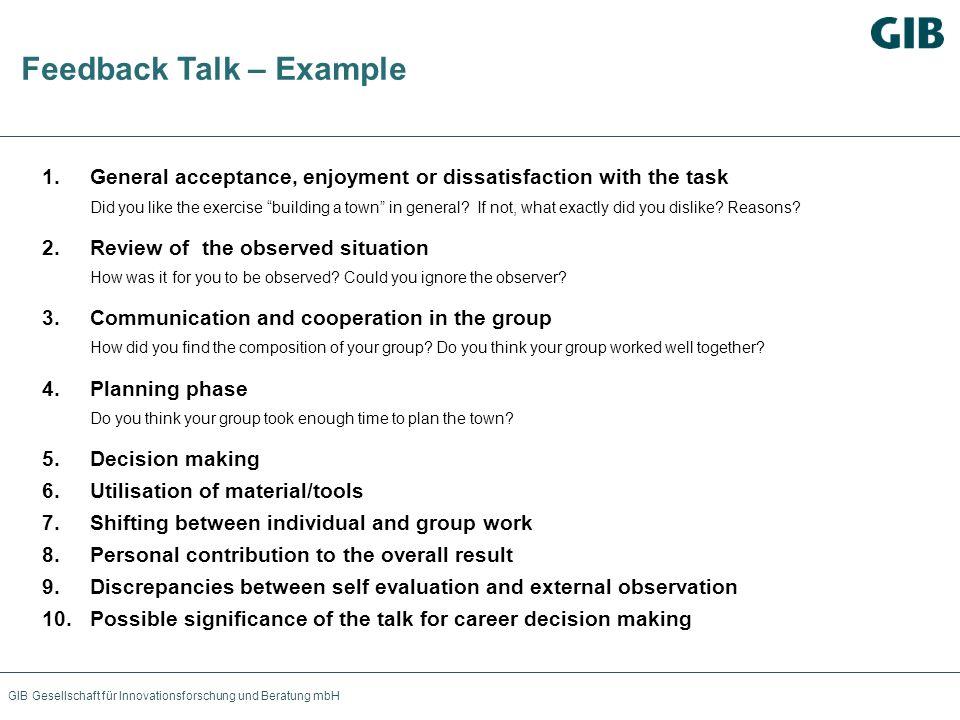 GIB Gesellschaft für Innovationsforschung und Beratung mbH Feedback Talk – Example 1.General acceptance, enjoyment or dissatisfaction with the task Di