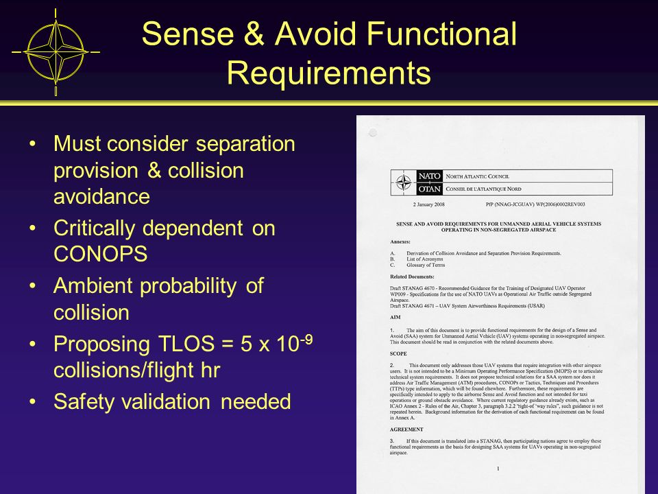 Sense & Avoid Functional Requirements Must consider separation provision & collision avoidance Critically dependent on CONOPS Ambient probability of c