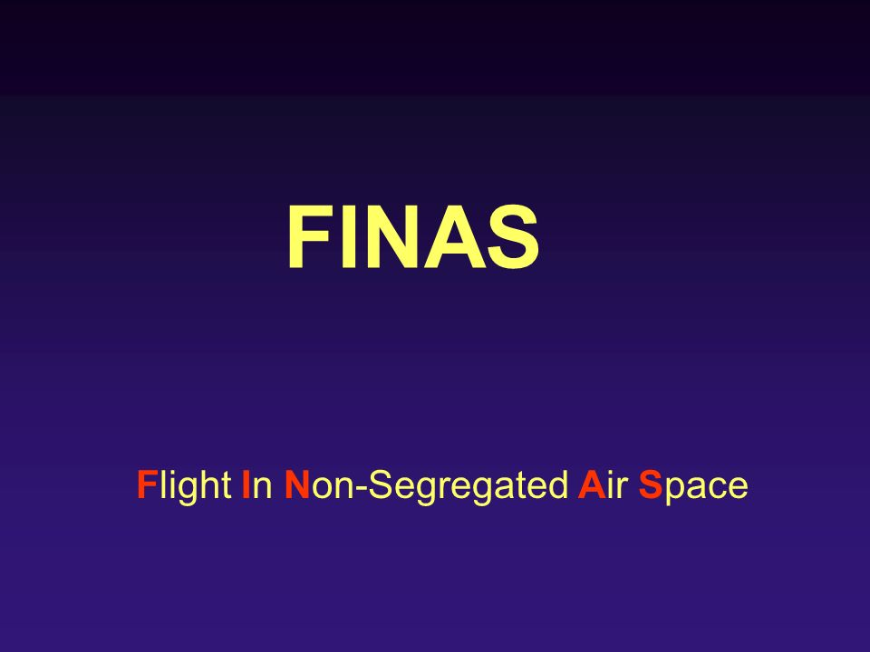 FINAS Flight In Non-Segregated Air Space