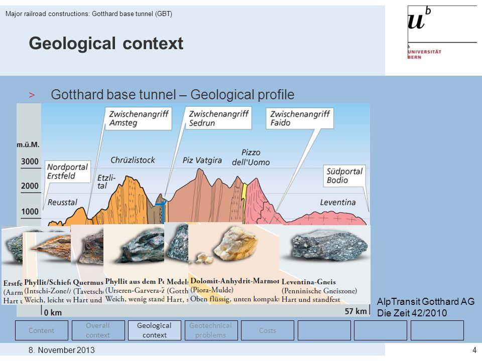 8. November 2013 Major railroad constructions: Gotthard base tunnel (GBT) 4 Geological context > Gotthard base tunnel – Geological profile Content Ove
