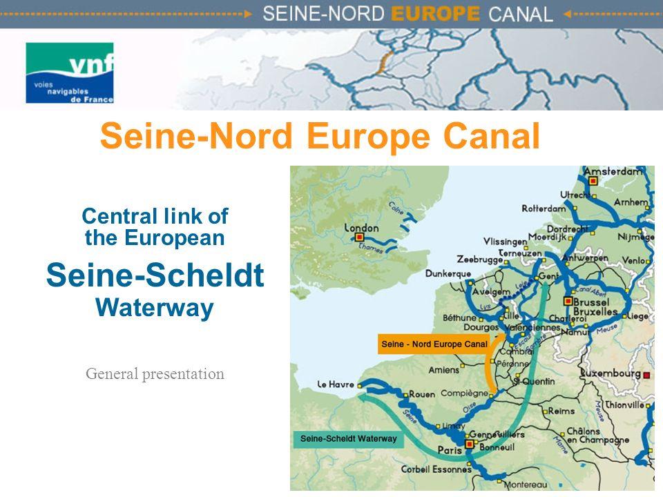 Seine-Nord Europe Canal Central link of the European Seine-Scheldt Waterway General presentation