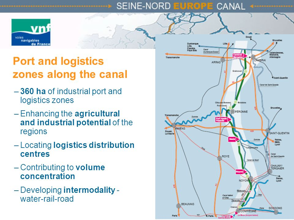 –360 ha of industrial port and logistics zones –Enhancing the agricultural and industrial potential of the regions –Locating logistics distribution ce
