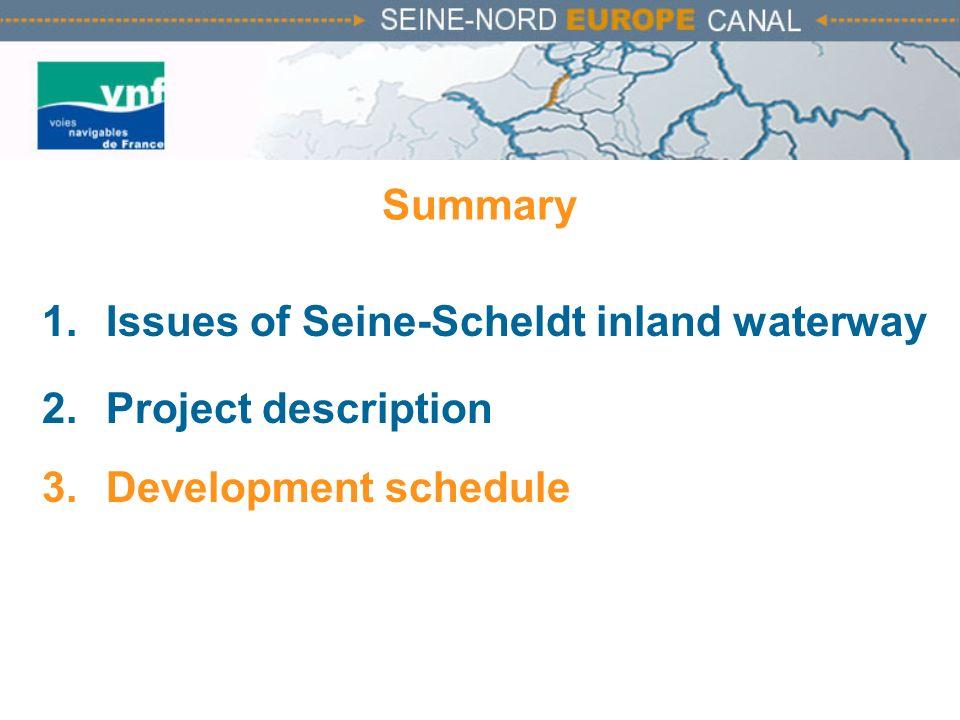 Summary 1.Issues of Seine-Scheldt inland waterway 2.Project description 3.Development schedule