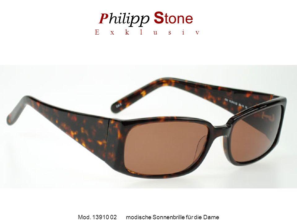 P hili pp S tone E x k l u s i v Mod. 13910 02 modische Sonnenbrille für die Dame