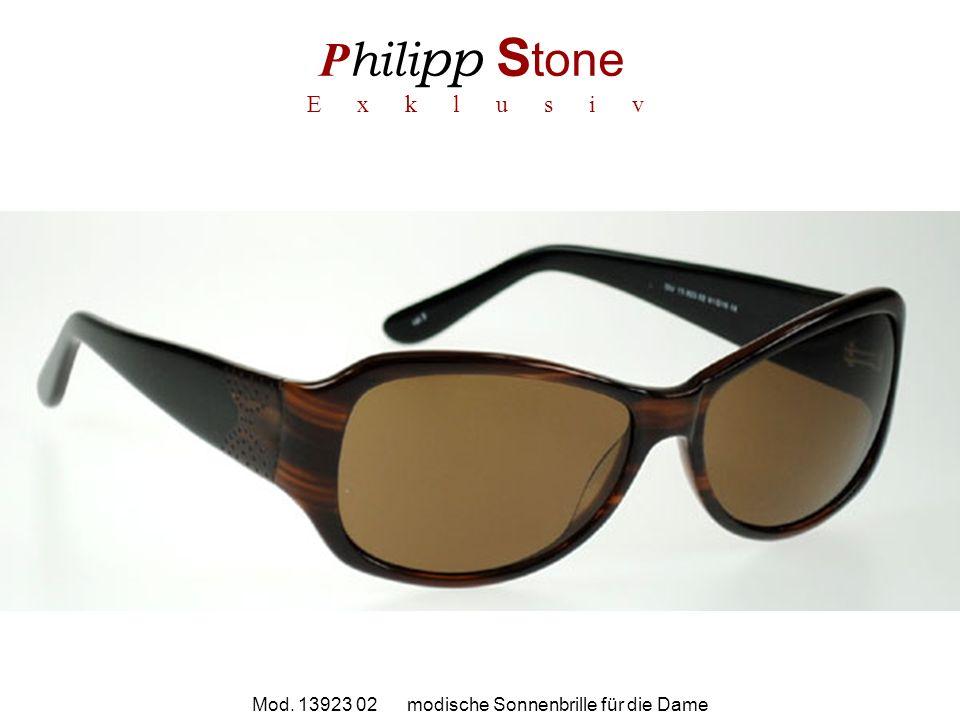 P hili pp S tone E x k l u s i v Mod. 13923 02 modische Sonnenbrille für die Dame