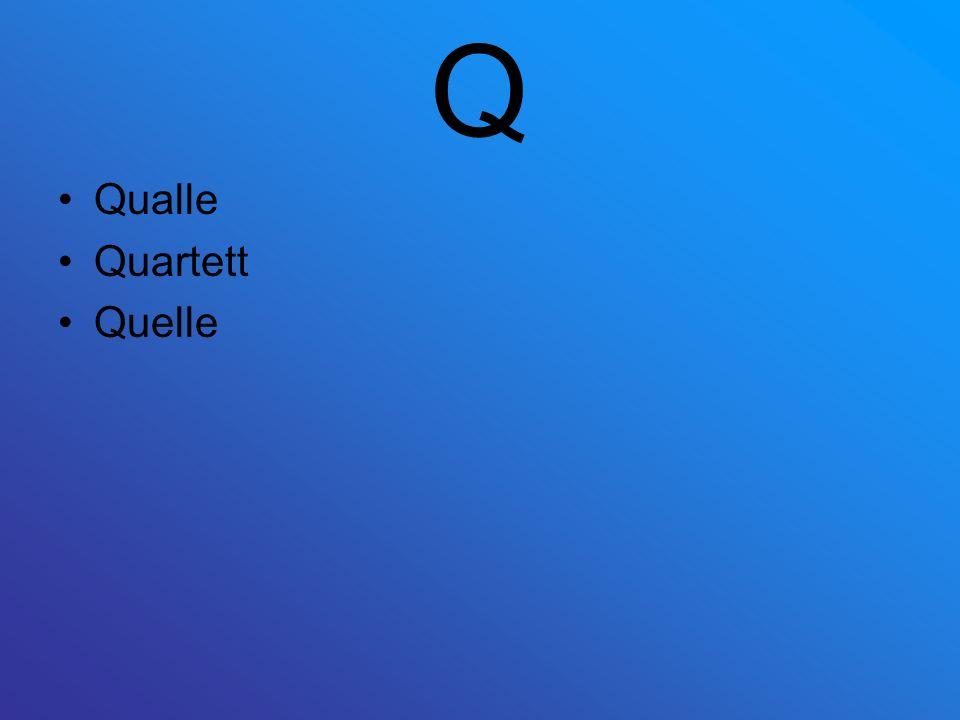 Q Qualle Quartett Quelle
