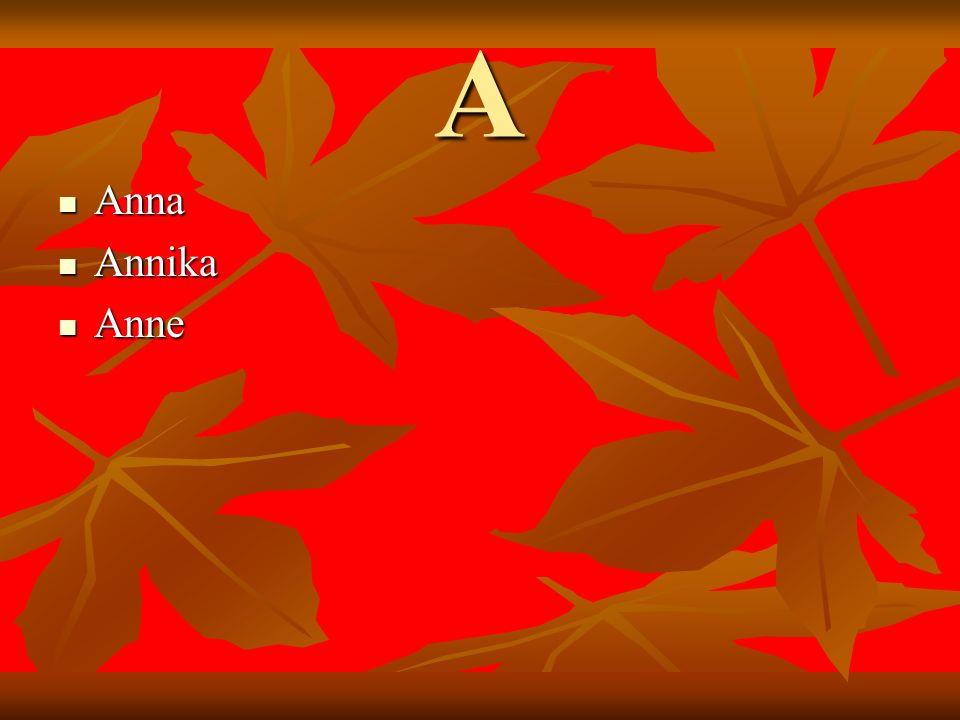A Anna Anna Annika Annika Anne Anne