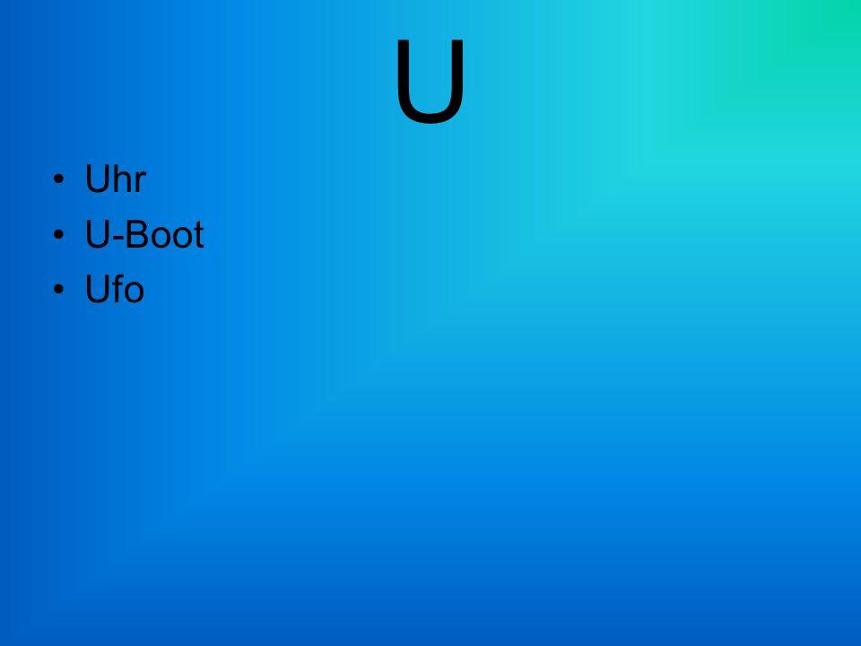 U Uhr U-Boot Ufo
