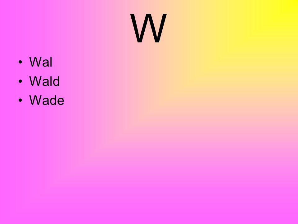W Wal Wald Wade