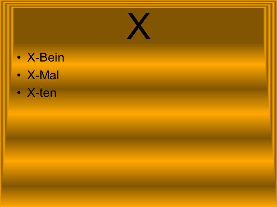 X X-Bein X-Mal X-ten