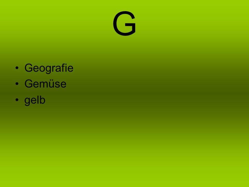G Geografie Gemüse gelb