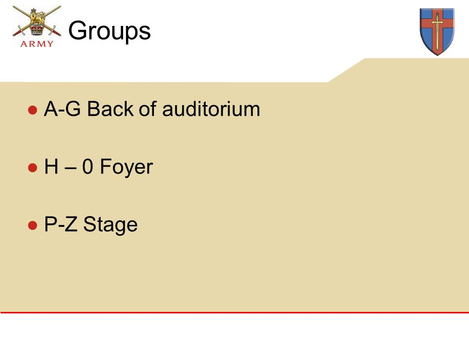 Groups A-G Back of auditorium H – 0 Foyer P-Z Stage