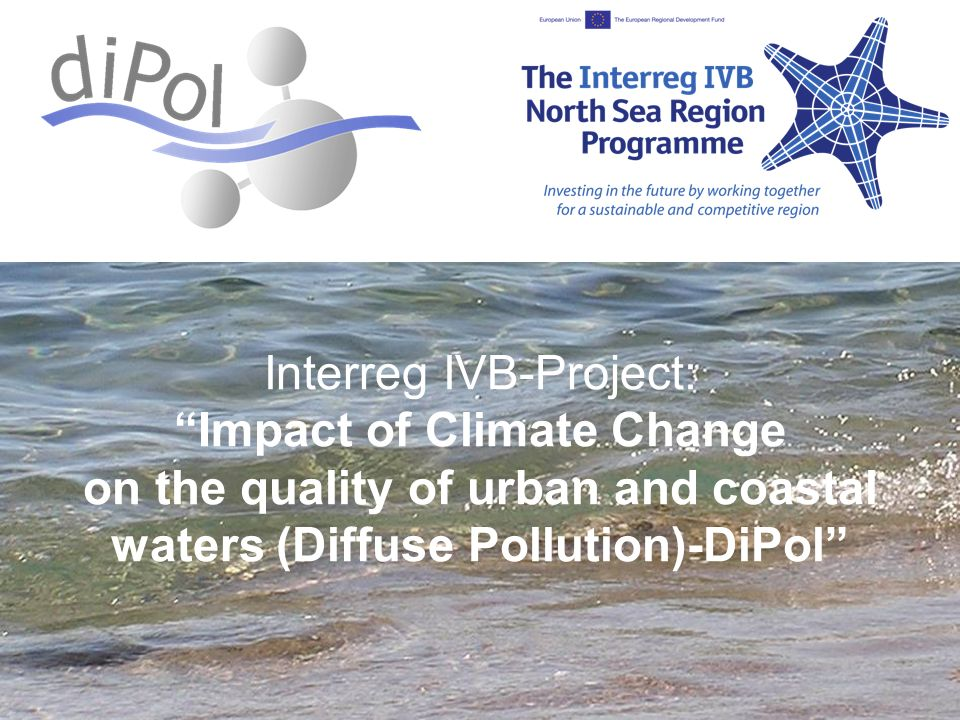 Interreg IVB-Project: Impact of Climate Change on the quality of urban and coastal waters (Diffuse Pollution)-DiPol