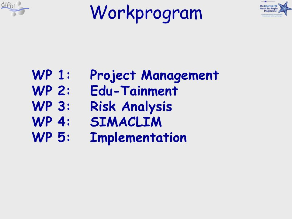 Project Management Communication within the project and to the public WebpageKick-off meetingReports Organisation of meetings, workshops and conferences Reporting