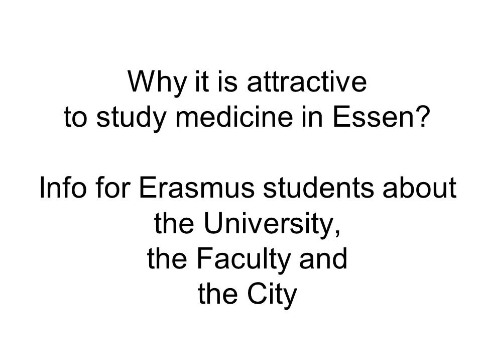 Why it is attractive to study medicine in Essen? Info for Erasmus students about the University, the Faculty and the City