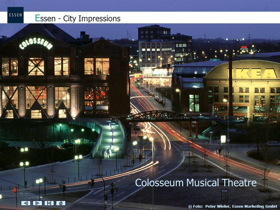 E ssen - City Impressions Colosseum Musical Theatre © Foto: Peter Wieler, Essen Marketing GmbH