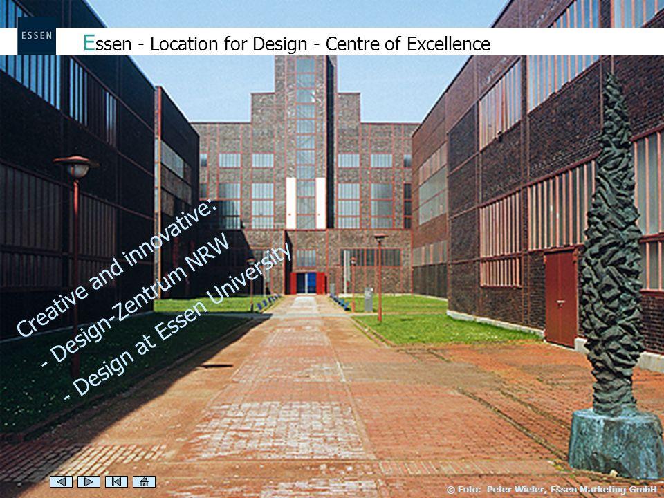 E ssen - Location for Design - Centre of Excellence Creative and innovative: - Design-Zentrum NRW - Design at Essen University © Foto: Peter Wieler, E