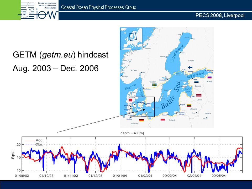PECS 2008, Liverpool GETM (getm.eu) hindcast Aug. 2003 – Dec. 2006