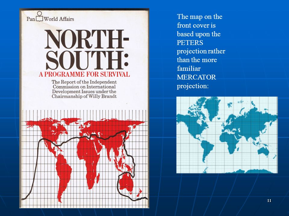1111 The map on the front cover is based upon the PETERS projection rather than the more familiar MERCATOR projection: