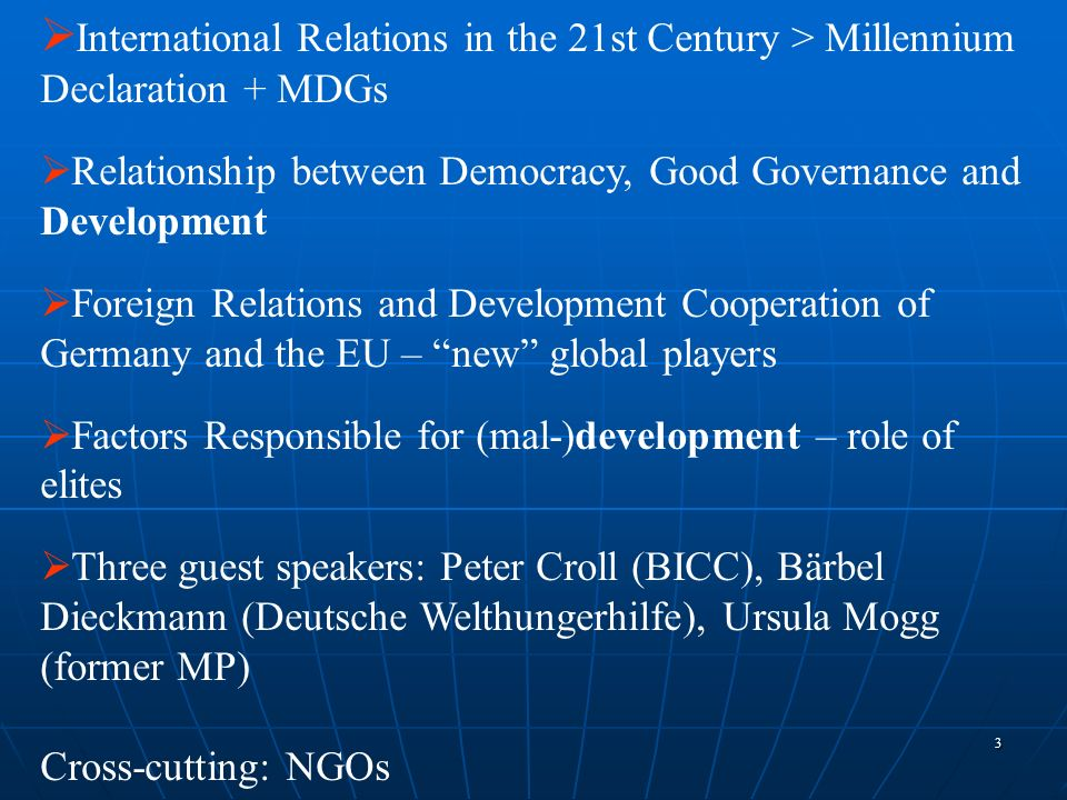 3 International Relations in the 21st Century > Millennium Declaration + MDGs Relationship between Democracy, Good Governance and Development Foreign