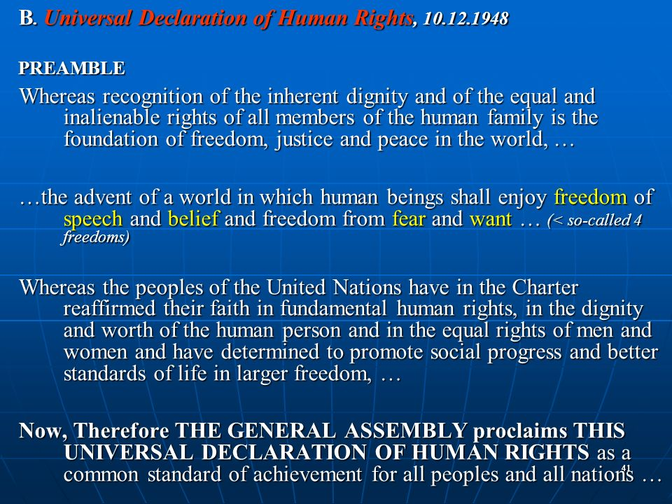 4141 B. Universal Declaration of Human Rights, 10.12.1948 PREAMBLE Whereas recognition of the inherent dignity and of the equal and inalienable rights