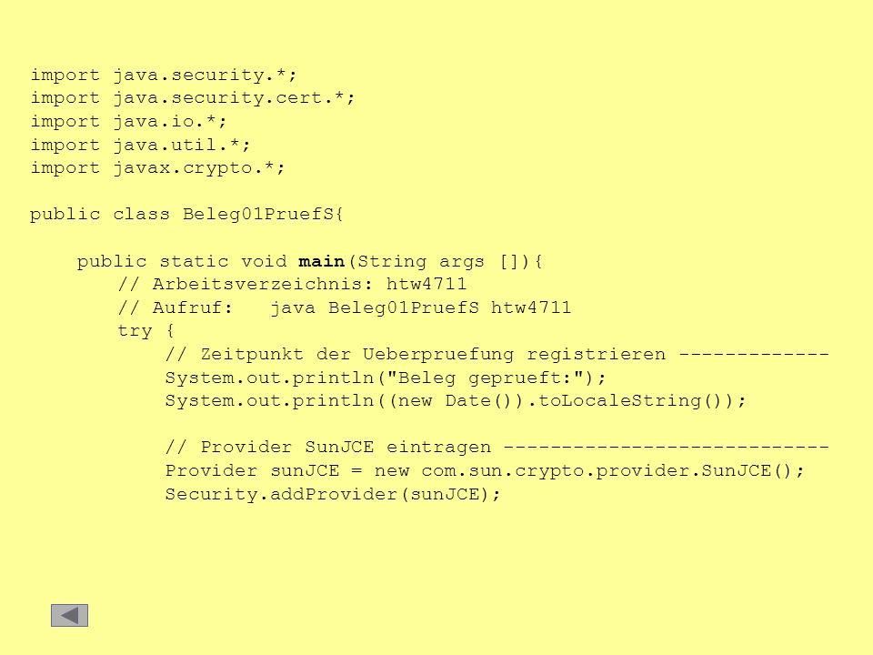 import java.security.*; import java.security.cert.*; import java.io.*; import java.util.*; import javax.crypto.*; public class Beleg01PruefS{ public s