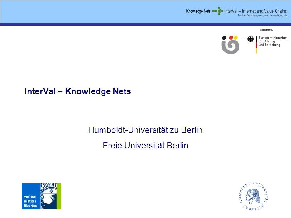InterVal – Knowledge Nets Humboldt-Universität zu Berlin Freie Universität Berlin