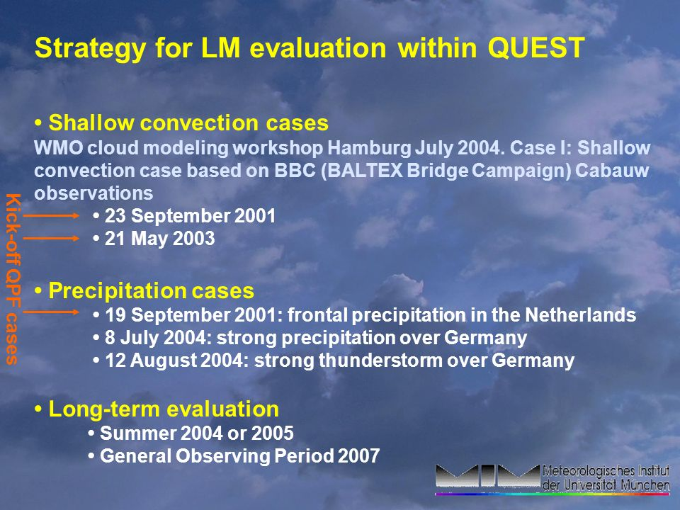 Strategy for LM evaluation within QUEST Shallow convection cases WMO cloud modeling workshop Hamburg July 2004.