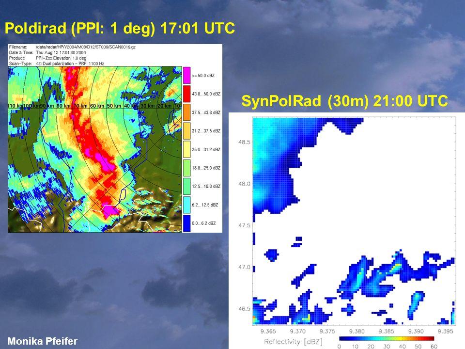 Monika Pfeifer Poldirad (PPI: 1 deg) 17:01 UTC SynPolRad (30m) 21:00 UTC