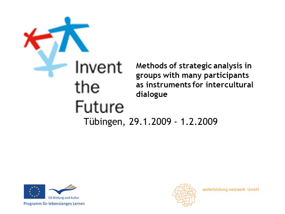 weiterbildung-netzwerk GmbH Methods of strategic analysis in groups with many participants as instruments for intercultural dialogue Tübingen,