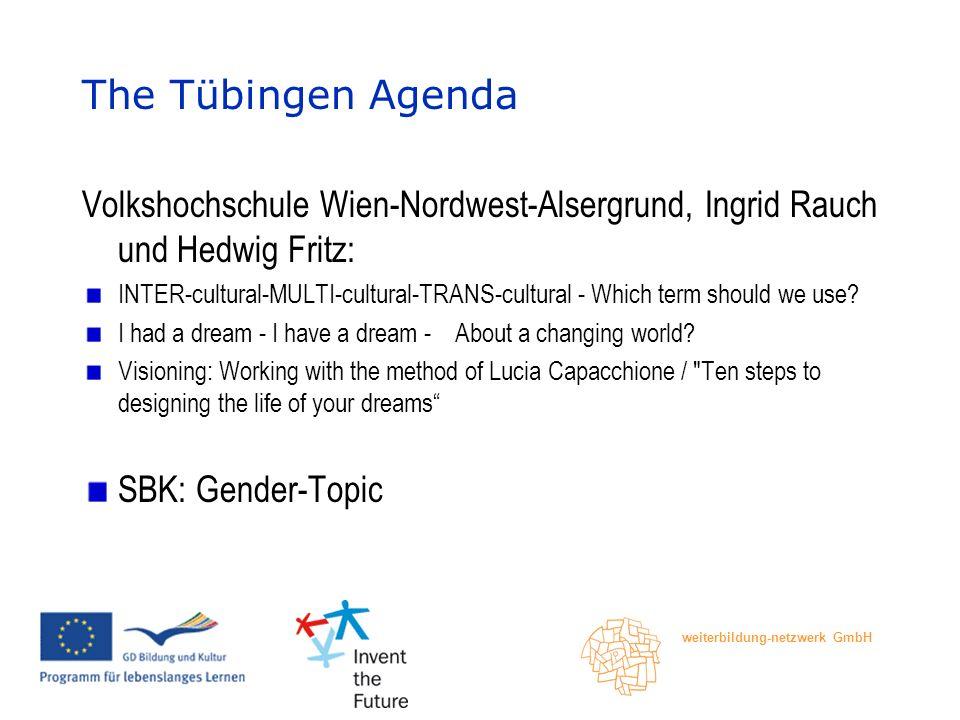 weiterbildung-netzwerk GmbH The Tübingen Agenda Volkshochschule Wien-Nordwest-Alsergrund, Ingrid Rauch und Hedwig Fritz: INTER-cultural-MULTI-cultural-TRANS-cultural - Which term should we use.