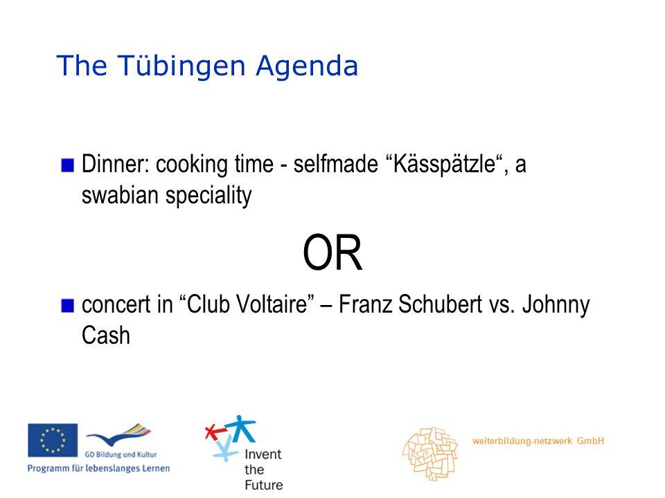 weiterbildung-netzwerk GmbH The Tübingen Agenda Dinner: cooking time - selfmade Kässpätzle, a swabian speciality OR concert in Club Voltaire – Franz Schubert vs.