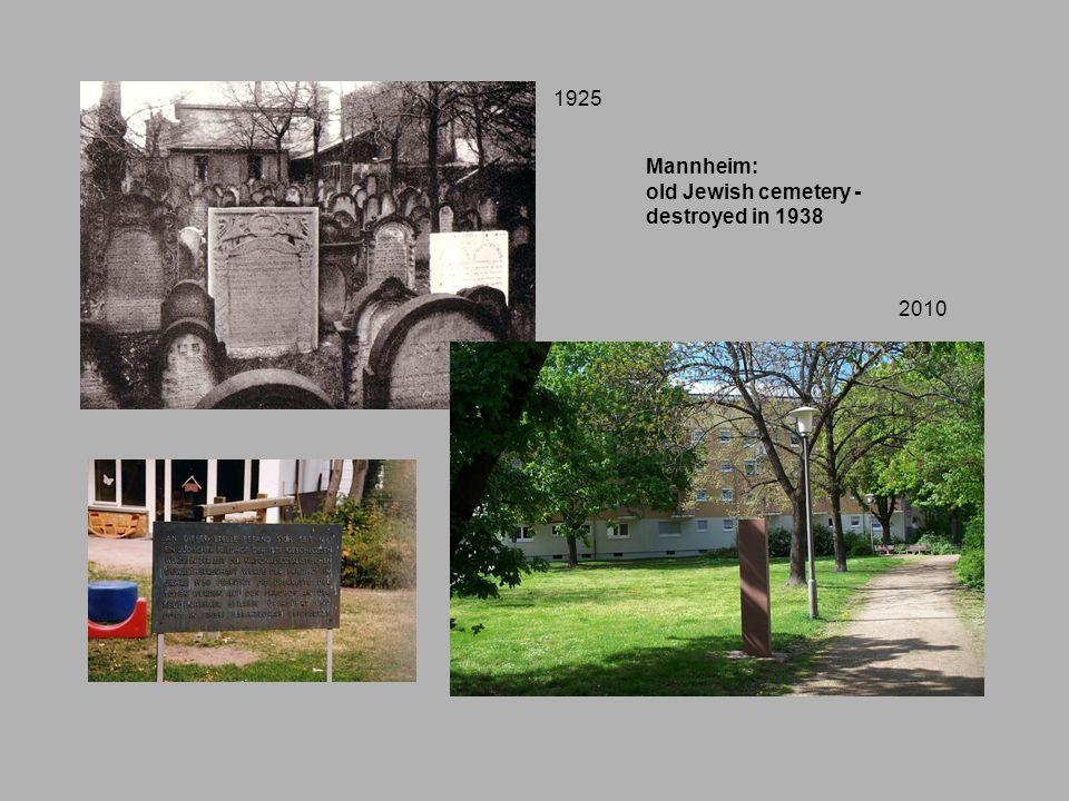 Mannheim: old Jewish cemetery - destroyed in 1938 1925 2010