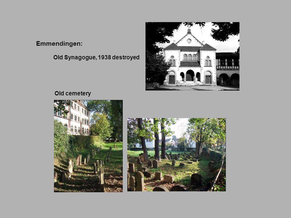 Emmendingen : Old Synagogue, 1938 destroyed Old cemetery
