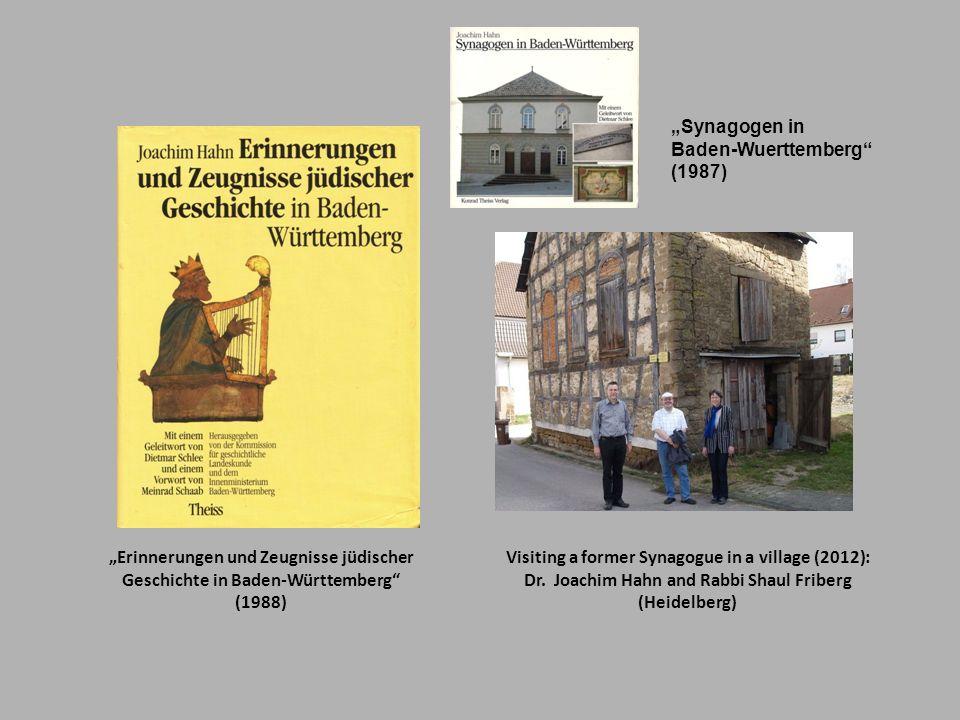 Visiting a former Synagogue in a village (2012): Dr. Joachim Hahn and Rabbi Shaul Friberg (Heidelberg) Erinnerungen und Zeugnisse jüdischer Geschichte