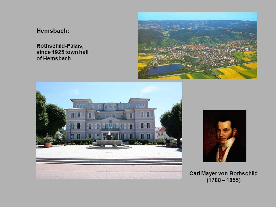 Hemsbach: Rothschild-Palais, since 1925 town hall of Hemsbach Carl Mayer von Rothschild (1788 – 1855)