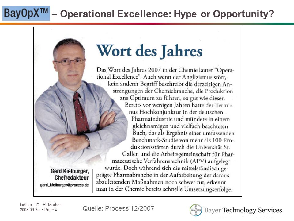 Indista – Dr. H. Mothes 2008-09-30 Page 4 BayOpX – Operational Excellence: Hype or Opportunity? Quelle: Process 12/2007
