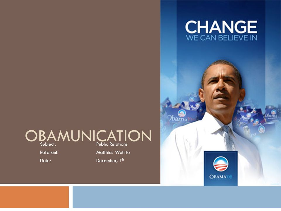 OBAMUNICATION Subject:Public Relations Referent:Matthias Wehrle Date:December, 1 th