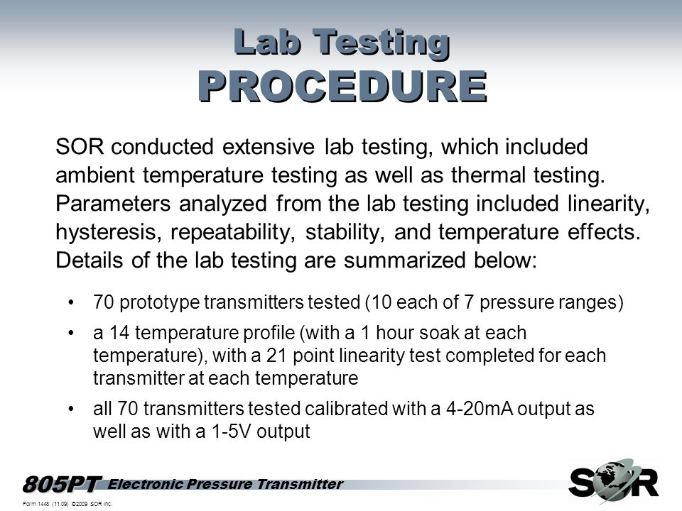 Electronic Pressure Transmitter 805PT Form 1448 (11.09) ©2009 SOR Inc. SOR conducted extensive lab testing, which included ambient temperature testing